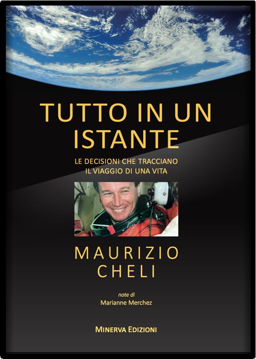 Tutto in un istante, il libro di Maurizio Cheli